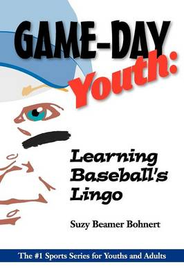 Game-Day Youth Learning Baseball's Lingo (Game-Day Youth Sports Series by Suzy Beamer Bohnert