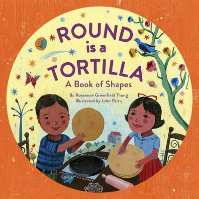 Round Is a Tortilla A Book of Shapes by Roseanne Greenfield Thong