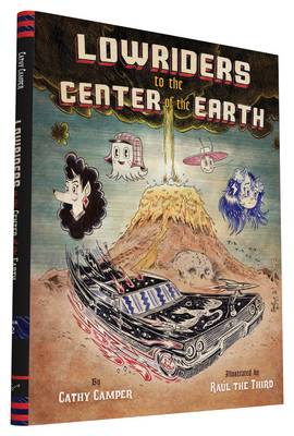 Lowriders to the Center of the Earth (Book 2) by Cathy Camper