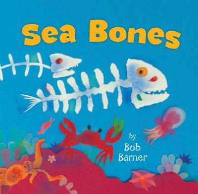 Sea Bones by Bob Barner