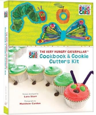 The Very Hungry Caterpillar Cookbook & Cookie Cutters Kit by Matthew Carden, Lara Starr, Eric Carle