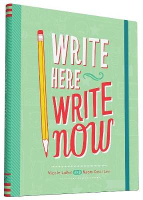 Write Here, Write Now by Nicole LaRue