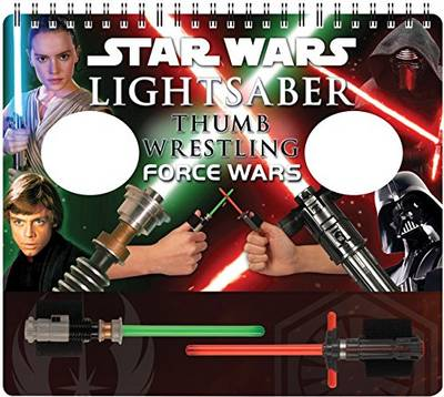 Star Wars Lightsaber Thumb Wrestling Force Wars by Pablo Hidalgo