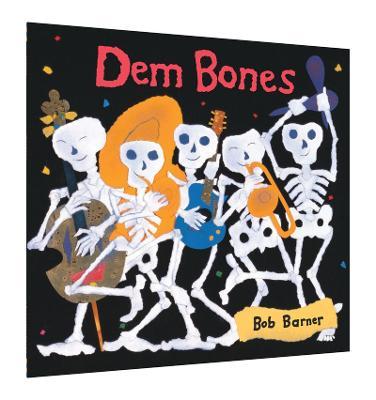 Dem Bones by Bob Barner, Bob Barner