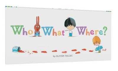 Who What Where? by Olivier Tallec