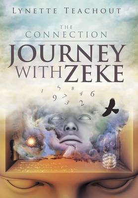 Journey with Zeke The Connection by Lynette Teachout