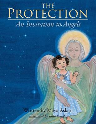 The Protection An Invitation to Angels by Maya Askari
