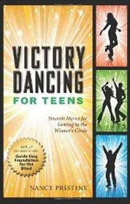 Victory Dancing for Teens Smooth Moves for Getting to the Winner's Circle by Nancy Pristine, Connie L. Lindsey