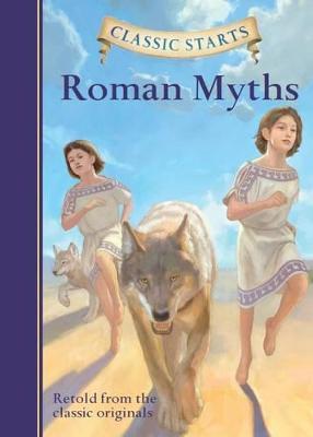 Classic Starts (R): Roman Myths by Diane Namm