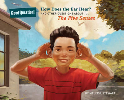 How Does the Ear Hear? And Other Questions About The Five Senses by Melissa Stewart