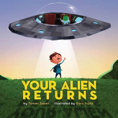 Your Alien Returns by Tammi Sauer