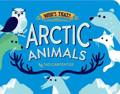 Arctic Animals by Tad Carpenter