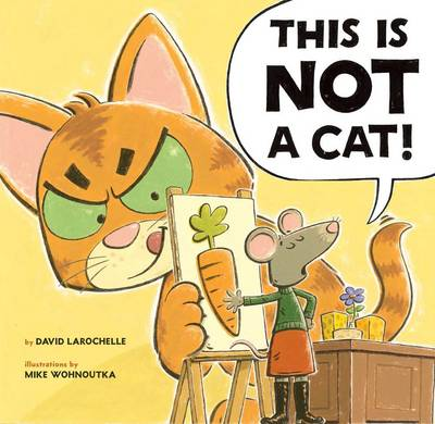 This Is NOT a Cat! by David LaRochelle