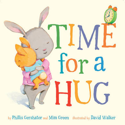Time for a Hug by Phillis Gershator, Mim Green