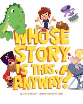 Whose Story Is This, Anyway? by Mike Flaherty