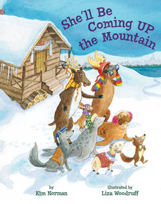She'll Be Coming Up the Mountain by Kim Norman