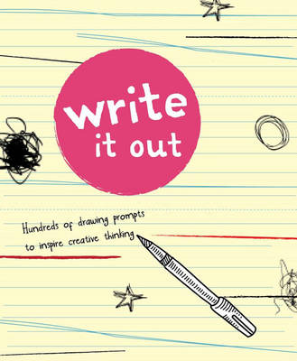 Write It Out Hundreds of Writing Prompts to Inspire Creative Thinking by Brandon T. Snider