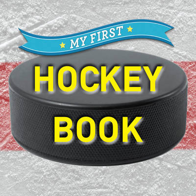 My First Hockey Book by Inc. Sterling Publishing Co.