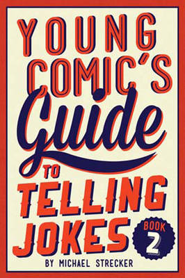 Young Comic's Guide to Telling Jokes: Book 2 Book Two by Michael Strecker