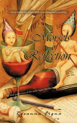 Morsels of Reflection by Rosanna Figna