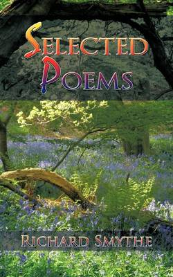 Selected Poems by Richard Smythe