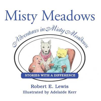 Adventures in Misty Meadows Stories with a Difference by Robert Lewis