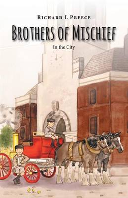 Brothers of Mischief - In the City by Richard L Preece