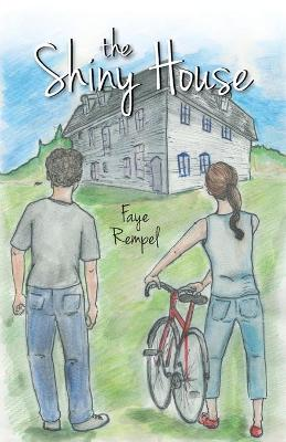 The Shiny House by Faye Rempel