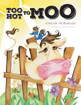 Too Hot to Moo by Karyn Henwood