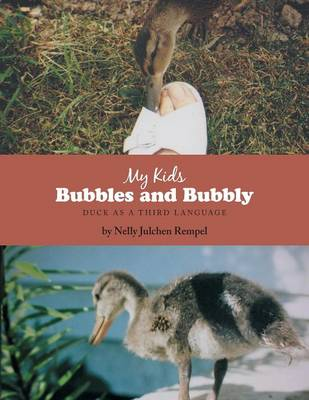 My Kids Bubbles and Bubbly Duck as a Third Language by Nelly Julchen Rempel, Helmut Rempel