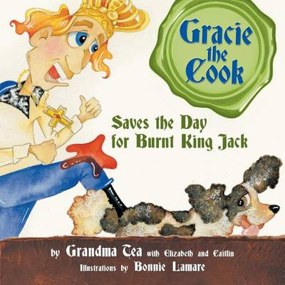 Gracie the Cook Saves the Day For Burnt King Jack by Grandma Tea