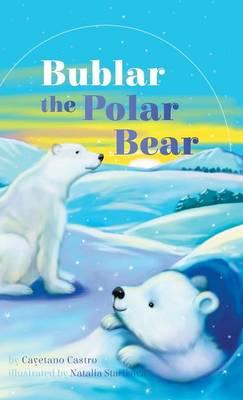 Bublar the Polar Bear by Cayetano Castro
