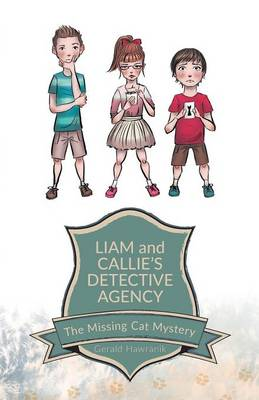 Liam and Callie's Detective Agency The Missing Cat Mystery by Gerald Hawranik
