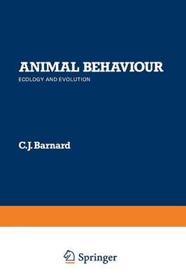 Animal Behaviour Ecology and Evolution by C. J. Barnard