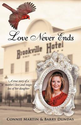 Love Never Ends by Connie Martin, Barry Dundas