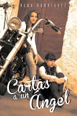 Cartas a Un Angel by Lorena Rodr Guez, Lorena Rodriguez