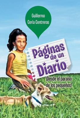 Paginas de Un Diario Desde El Paraiso de Los Pequenos! by Guillermo Coria Contreras