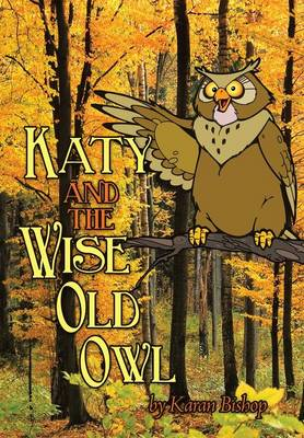 Katy and the Wise Old Owl by Karan Bishop