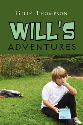 Will's Adventures by Gilly Thompson