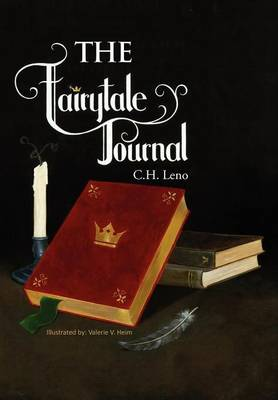 The Fairytale Journal by C H Leno
