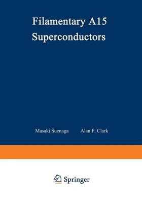Filamentary A15 Superconductors by Masaki Suenaga