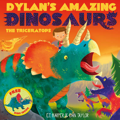 Dylan's Amazing Dinosaurs - The Triceratops by Harper
