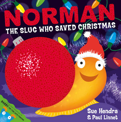 Norman the Slug Who Saved Christmas by Sue Hendra