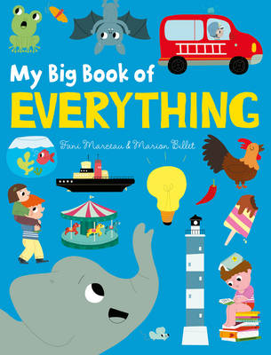 My Big Book of Everything by Fani Marceau