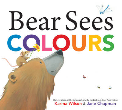 Bear Sees Colours by Karma Wilson