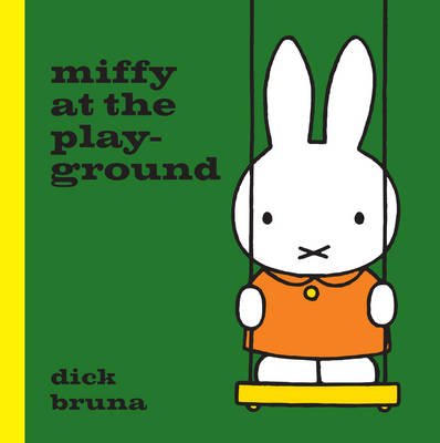 Miffy at the Playground by Dick Bruna