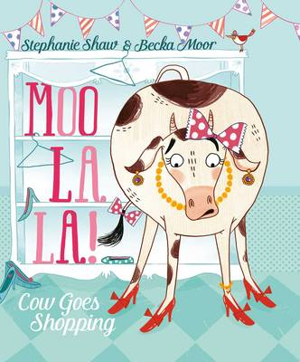 Moo La La by Stephanie Shaw