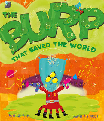 The Burp That Saved the World by Mark Griffiths