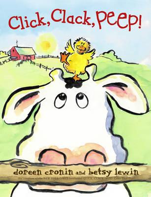 Click, Clack Peep! by Doreen Cronin, Betsy Lewin