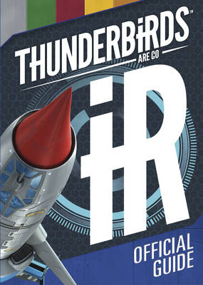 Thunderbirds Are Go Official Guide by Simon & Schuster UK